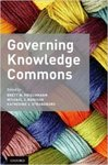 Governing Knowledge Commons (edited by Brett M. Frischmann, Michael J. Madison, and Katherine J. Strandburg)