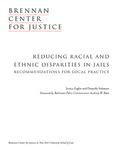 Reducing Racial and Ethnic Disparities In Jails: Recommendations for Local Practice by Jessica M. Eaglin and Danyelle Solomon