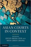 Asian Courts in Context (edited by Jiunn-rong Yeh and Wen-Chen)