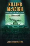 Killing McVeigh The Death Penalty and the Myth of Closure