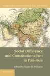 Social Difference and Constitutionalism in Pan-Asia (edited by Susan H. Williams)