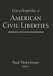 Encyclopedia of American Civil Liberties (edited by Paul Finkelman)
