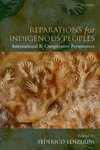 Reparations for Indigenous Peoples: International and Comparative Perspectives (edited by Federico Lenzerini)