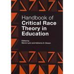 Handbook of Critical Race Theory in Education (edited by Marvin Lynn and Adrienne D. Dixson)