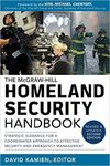 McGraw-Hill Homeland Security Handbook: Strategic Guidance for a Coordinated Approach to Effective Security and Emergency Management, Second Edition (edited by David G. Kamien)