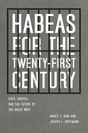 Habeas for the Twenty-First Century: Uses, Abuses, and the Future of the Great Writ