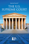 The U.S. Supreme Court: Opposing View Points (edited by Margaret Haerens)