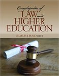 Encyclopedia of Law and Higher Education (edited by Charles J. Russo)