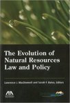 The Evolution of Natural Resources Law and Policy (edited by Lawrence J. MacDonnell and Sarah F. Bates)