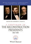 A Companion to the Reconstruction Presidents, 1865-1881 (edited by Edward O. Frantz)
