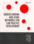 Understanding and Using Networks for Law Practice Development