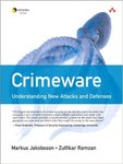Crimeware:  Understanding New Attacks and Defenses (edited by Markus Jakobsson and Zulfikar Ramaz)