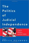 The Politics of Judicial Independence : Courts, Politics, and the Public (edited by Bruce Peabody)