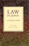 Law in Japan:  A Turning Point (edited by Daniel H. Foote)