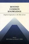 Beyond Common Knowledge:  Empirical Approaches to the Rule of Law (edited by Thomas C. Heller and Erik G. Jensen)