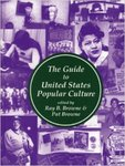 The Guide to United States Popular Culture (edited by Ray B. Browne and Pat Browne)