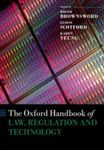 The Oxford Handbook of Law, Regulation and Technology (edited by Roger Brownsword, Eloise Scotford, and Karen Yeung)
