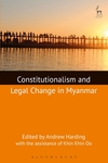 Constitutionalism and Legal Change in Myanmar (edited by Andrew Harding and Khin Khin Oo)