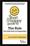 A Short & Happy Guide to the Rule: The Little Book on Perpetuities by Donald H. Gjerdingen
