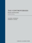 Tax Controversies: Practice and Procedure, 4th by Leandra Lederman and Stephen W. Mazza