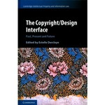 Copyright/Design Interface: Past, Present and Future (edited by Estelle Derclaye)