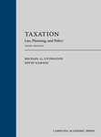 Taxation: Law, Planning, and Policy 3rd edition by David Gamage and Michael A. Livingston