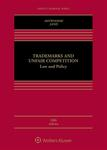 Trademarks and Unfair Competition: Law and Policy, 5th edition by Mark D. Janis and Graeme B. Dinwoodie