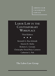 Labor Law in the Contemporary Workplace, 3rd Edition by Kenneth G. Dau-Schmidt, Martin H. Malin, Roberto L. Corrada, Christopher David Ruiz Cameron, and Catherine Laura Fisk