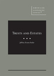 Trusts and Estates by Jeffrey E. Stake