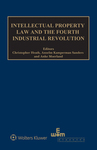 Intellectual Property Law and the Fourth Industrial Revolution, edited by Christopher Heath, Anselm Kamperman Sanders and Anke Moerland by Michael Mattioli