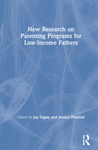 Challenges and Opportunities for Engaging Unmarried Parents in Court-Ordered, Online Parenting Programs by Amy Applegate, Claire Tomlinson, Brittany Rudd, and Amy Holtzworth-Munroe