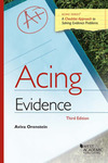 Acing Evidence: A Checklist Approach to Solving Evidence Problems, 3rd. by Aviva Orenstein