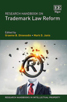 Research Handbook on Trademark Law Reform by Mark D. Janis and Graeme B. Dinwoodie