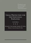 Legal Protection for the Individual Employee, 6th ed. by Kenneth G. Dau-Schmidt, Matt Finkin, Ruben J. Garcia, and Jason R. Bent